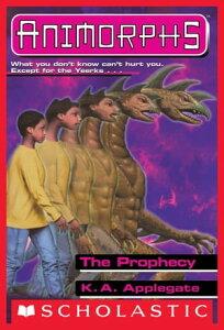 The Prophecy (Animorphs #34)【電子書籍】[ K. A. Applegate ]