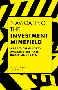 洋書, BUSINESS & SELF-CULTURE Navigating the Investment MinefieldA Practical Guide to Avoiding Mistakes, Biases, and Traps H. Kent Baker