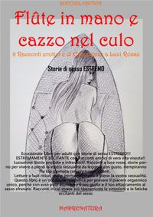洋書, FICTION & LITERTURE Fl?te in mano e cazzo nel culo 6 Racconti erotici e di Esperienze a Luci Rosse Eleonora Figabagnata