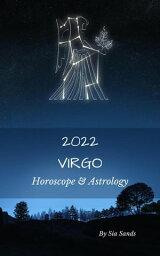 Virgo Horoscope and Astrology 2022 Astrology & Horoscopes 2022, #6【電子書籍】[ Sia Sands ]