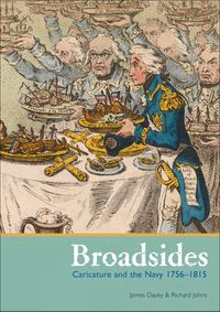 BroadsidesCaricatures and the Navy, 1756?1815【電子書籍】[ James Davey ]