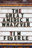 The Great American Whatever【電子書籍】[ Tim Federle ]