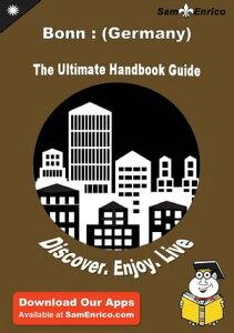 Ultimate Handbook Guide to Bonn : (Germany) Travel GuideUltimate Handbook Guide to Bonn : (Germany) Travel Guide【電子書籍】[ Kyla Cope ]