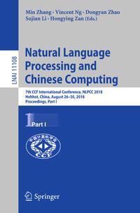 Natural Language Processing and Chinese Computing7th CCF International Conference, NLPCC 2018, Hohhot, China, August 26?30, 2018, Proceedings, Part I【電子書籍】