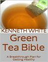 Green Tea Bible:...