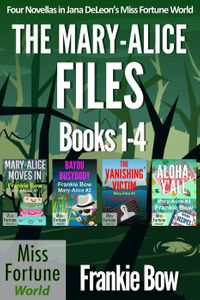 The Mary-Alice Files Books 1-4Miss Fortune World: The Mary-Alice Files【電子書籍】[ Frankie Bow ]