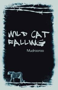 Wild Cat Falling【電子書籍】[ Mudrooroo ]