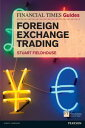 FT Guide to Foreign Exchange Trading【電子書籍】[ Stuart Fieldhouse ]