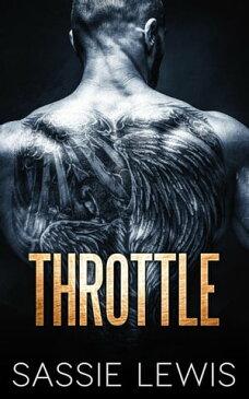 Throttle【電子書籍】[ Sassie Lewis ]