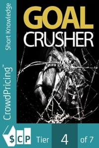 Goal Crusher: Discover The Most Effective Strategy To Crush Your New Year Resolutions And Turn Your Goals Into Reality!【電子書籍】[ David Brock ]