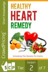 Healthy Heart Remedy: This go-to Masterguide will show you how to live a healthy lifestyle by eating wholesome foods for a strong heart.【電子書籍】[ David Brock ]