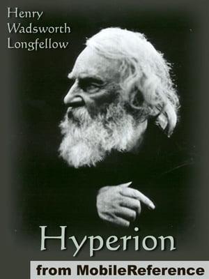 Hyperion (Mobi Classics)【電子書籍】[ Henry Wadsworth Longfellow ]