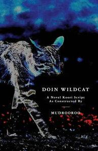 Doin WildcatA Novel Koori Script as Constructed by Mudrooroo【電子書籍】[ Mudrooroo ]