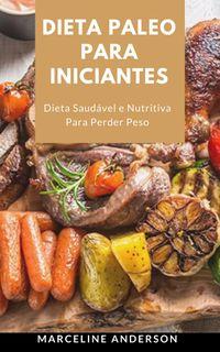 洋書, FAMILY LIFE & COMICS Dieta Paleo Para Iniciantes Dieta Saud?vel e Nutritiva Para Perder Peso Hamilton Silva