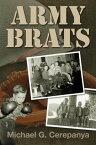 Army Brats【電子書籍】[ Michael G. Cerepanya ]