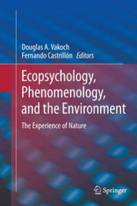 Ecopsychology, Phenomenology, and the EnvironmentThe Experience of Nature【電子書籍】