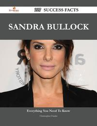 Sandra Bullock 227 Success Facts - Everything you need to know about Sandra Bullock【電子書籍】[ Christopher Franks ]