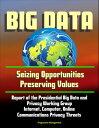 楽天Kobo電子書籍ストアで買える「Big Data: Seizing Opportunities, Preserving Values - Report of the Presidential Big Data and Privacy Working Group, Internet, Computer, Online Communications Privacy Threats【電子書籍】[ Progressive Management ]」の画像です。価格は211円になります。