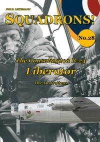 The Consolidated B-24 Liberator- The Australians -【電子書籍】[ Phil H. Listemann ]