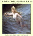 The Bobbsey Twins on the Deep Blue Sea【電子書籍】[ Laura Lee Hope ]