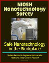 楽天Kobo電子書籍ストアで買える「NIOSH Nanotechnology Safety: Safe Nanotechnology in the Workplace, Workers Exposed to Engineered Nanoparticles, Health and Safety Concerns Research【電子書籍】[ Progressive Management ]」の画像です。価格は1,197円になります。
