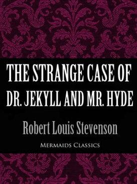 The Strange Case of Dr. Jekyll and Mr. Hyde【電子書籍】[ Robert Louis Stevenson ]