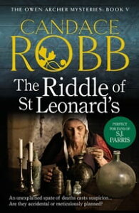 The Riddle Of St Leonard'sAn Owen Archer Mystery【電子書籍】[ Candace Robb ]