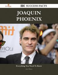 Joaquin Phoenix 204 Success Facts - Everything you need to know about Joaquin Phoenix【電子書籍】[ Jose Obrien ]