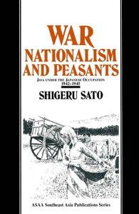 War, Nationalism and Peasants: Java Under the Japanese Occupation, 1942-45Java Under the Japanese Occupation, 1942-45【電子書籍】[ Shigeru Sato ]