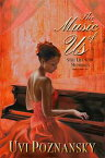 The Music of UsStill Life with Memories, #3【電子書籍】[ Uvi Poznansky ]