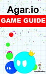 Agar.io Game Guide【電子書籍】[ AppMonkey ]