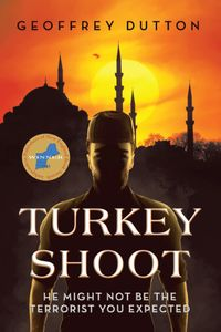 Turkey ShootHe might not be the terrorist you expected【電子書籍】[ Geoffrey Dutton ]