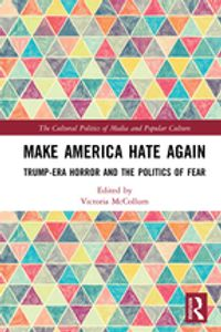 Make America Hate AgainTrump-Era Horror and the Politics of Fear【電子書籍】