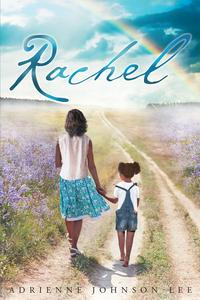 Rachel【電子書籍】[ Adreinne Johnson-Lee ]