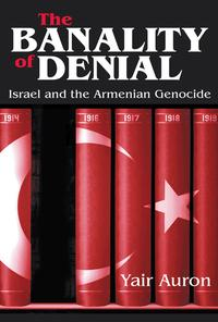 The Banality of DenialIsrael and the Armenian Genocide【電子書籍】[ Julian Simon ]