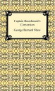 Captain Brassbound's Conversion【電子書籍】[ George Bernard Shaw ]