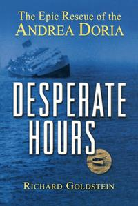 Desperate HoursThe Epic Rescue of the Andrea Doria【電子書籍】[ Richard Goldstein ]
