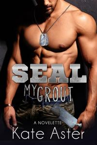 SEAL My Grout【電子書籍】[ Kate Aster ]