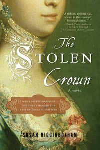 Stolen CrownThe Secret Marriage that Forever Changed the Fate of England【電子書籍】[ Susan Higginbotham ]
