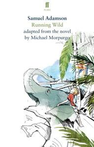 Running WildBased on the Novel【電子書籍】[ Samuel Adamson ]