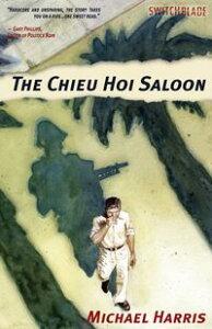 The Chieu Hoi Saloon【電子書籍】[ Michael Harris ]