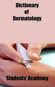 Dictionary of Dermatology【電子書籍】[ Students' Academy ]