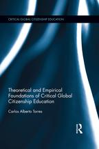 Theoretical and Empirical Foundations of Critical Global Citizenship Education【電子書籍】[ Carlos Alberto Torres ]