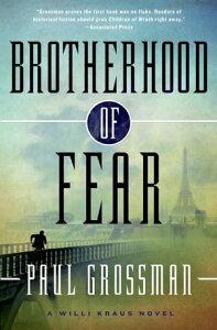 Brotherhood of FearA Willi Kraus Novel【電子書籍】[ Paul Grossman ]