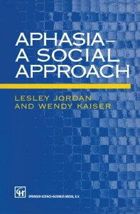 Aphasia ー A Social Approach【電子書籍】[ Lesley Jordan ]