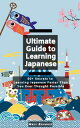 Ultimate Guide to Learning Japanese 50+ Secrets to Learning Japanese Faster Than You Ever Thought Possible【電子書籍】[ Bovenzi Marc ]