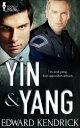 Yin and Yang【電子書籍】[ Edward Kendrick ]