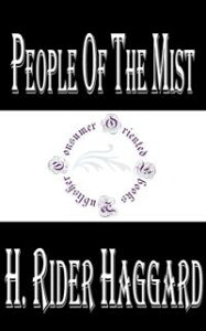 People of the Mist【電子書籍】[ H. Rider Haggard ]