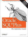 Oracle SQL*Plus: The Definitive GuideThe Definitive Guide【電子書籍】[ Jonathan Gennick ]