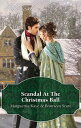 Scandal At The Christmas Ball/A Governess For Christmas/Dancing With The Duke's Heir【電子書籍】[ Bronwyn Scott ]